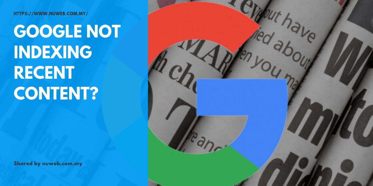 Google not indexing recent content? - Nuweb – Digital Marketing